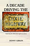 A Decade Driving the Dixie Highway: Exploring the USA's first highway system