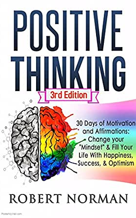 Positive Thinking: 30 Days Of Motivation And Affirmations