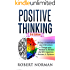 """Positive Thinking: 30 Days Of Motivation And Affirmations to Change Your """"Mindset"""" & Fill Your Life With Happiness, Success & Optimism! (Negativity, Negative ... Affirmations, Self Talk, Be Happy Book 1)"""