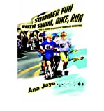 img - for Summer Fun with Swim, Bike, Run: Kim & Peatie's Fantastic Triathlon Adventure (Paperback) - Common book / textbook / text book