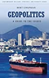 Geopolitics: A Guide to the Issues (Praeger Security International)