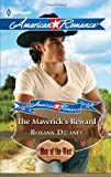 The Maverick's Reward, Roxann Delaney, 0373753616