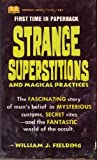 img - for Strange Superstitions and Magical Practices book / textbook / text book