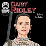 Daisy Ridley: Behind the Rebel, FilmStars, Volume 2 | Emily Pullman