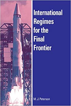 Book International Regimes for the Final Frontier (Suny Series in Global Politics)