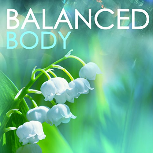 Balanced Body - Serenity Natural Healing Waves, Liquid Melody to Calm Down & Relax