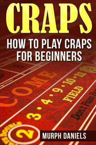 CRAPS: How To Play Craps For Beginners