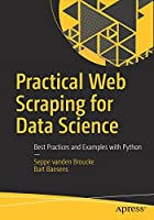 Practical Web Scraping for Data Science: Best Practices and Examples with Python Front Cover