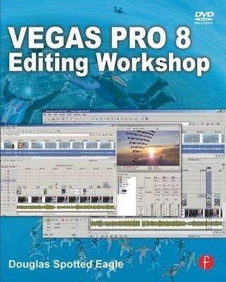 Download [(Vegas Pro 8 Editing Workshop )] [Author: Douglas Spotted Eagle] [Dec-2008] pdf epub