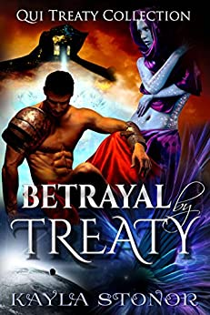 Betrayal By Treaty (Futuristic Shapeshifter, Galactic Empire) (Qui Treaty Collection Book 7) by [Stonor, Kayla]