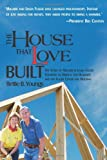 The House That Love Built: The Story of Linda & Millard Fuller, Founders of Habitat for Humanity and the Fuller Center for Housing