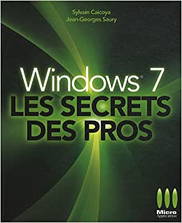 Windows 7, Les secrets des pros