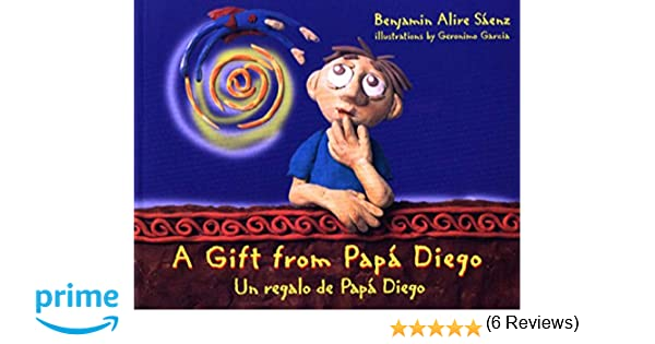 A gift from pap diego un regalo de pap diego benjamin alire a gift from pap diego un regalo de pap diego benjamin alire senz geronimo garcia pilar herrera 9780938317333 amazon books fandeluxe Choice Image