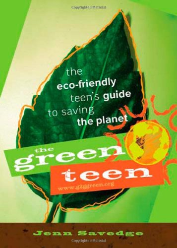 Friendly Eco Green - The Green Teen: The Eco-Friendly Teen's Guide to Saving the Planet