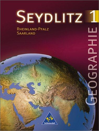 Seydlitz Erdkunde/Geographie - Sekundarstufe I - Neubearbeitung: Seydlitz Geographie, Ausgabe Gymnasium Rheinland-Pfalz und Saarland, Neubearbeitung, Bd.1