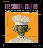 Surreal Gourmet, Bob Blumer, 0811801217