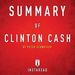 Summary of Clinton Cash: by Peter Schweizer