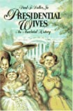 Presidential Wives, Paul F. Boller, 019505976X
