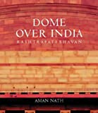 Dome over India, Aman Nath, 8175083522