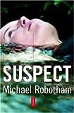 Suspect, Michael Robotham, 0385508611