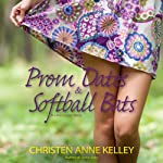 Prom Dates & Softball Bats: A Little League Story | Christen Anne Kelley
