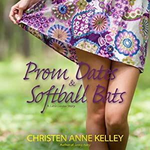 Prom Dates & Softball Bats Audiobook