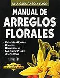 Manual de Arreglos Florales. Una Guia Paso