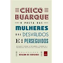 Chico Buarque. O Poeta das Mulheres, dos Desvalidos e dos Perseguidos
