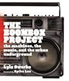 The Boombox Project: The Machines, the Music, and