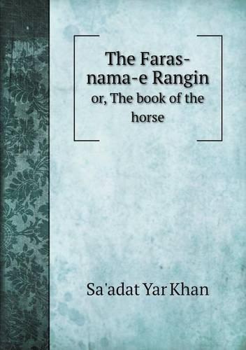 Read Online The Faras-nama-e Rangin or, The book of the horse pdf epub