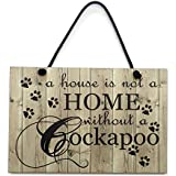 Wooden A House Is Not a Home Without a Cockapoo Hanging Sign 009 by Maise & Rose
