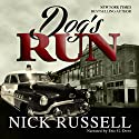 Dog's Run Audiobook by Nick Russell Narrated by Eric G. Dove