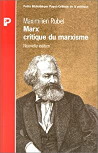 Marx : critique du marxisme par Maximilien Rubel