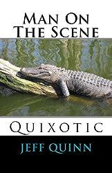 Man On The Scene: Quixotic
