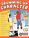 Drumming up Character Teacher's Guide, CD and DVD, Lindsay M. Rust, Stephen B. Campbell, 098167240X