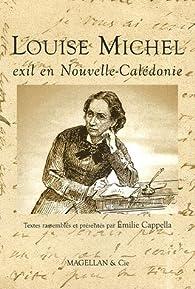 Louise Michel : Exil en Nouvelle-Calédonie par Emilie Cappella