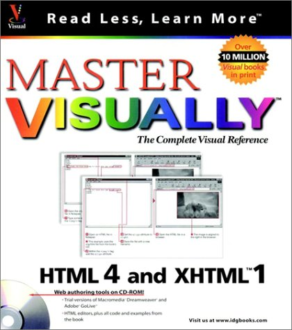 Master VISUALLY HTML 4 and XHTML 1 by Visual