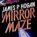 Mirror Maze Audiobook by James P. Hogan Narrated by Moe Egan