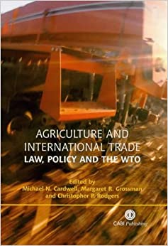Agriculture and International Trade: Law, Policy and the WTO (Cabi Publishing)