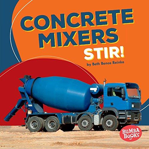 Concrete Mixers Stir! (Bumba Books ® - Construction Zone)