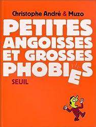 Petites angoisses et Grosses phobies