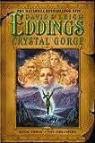 The Crystal Gorge, David Eddings and Leigh Eddings, 0446532274