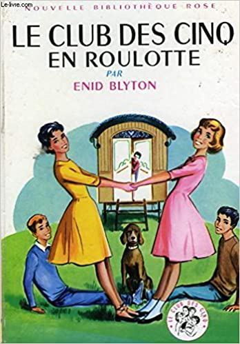 Amazon Fr Le Club Des Cinq En Roulotte Blyton Enid Livres