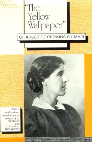 (Yellow WallPaper (Women Writers : Texts and Contexts))