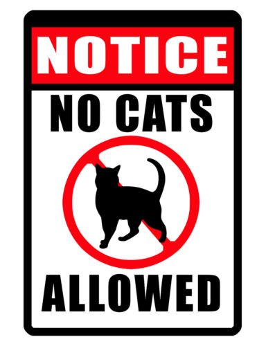 No Cats Allowed Signurable Weather Proof Aluminum Sign Full Color Signs