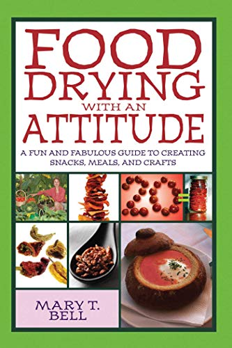Food Drying with an Attitude: A Fun and Fabulous