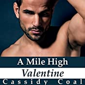 A Mile High Valentine: A Mile High Romance, Book 2 | Cassidy Coal