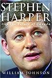 Stephen Harper and the Future of Canada, William Johnson, 0771043503