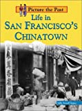 Life in San Francisco's Chinatown, Sally Senzell Isaacs, 1403405247