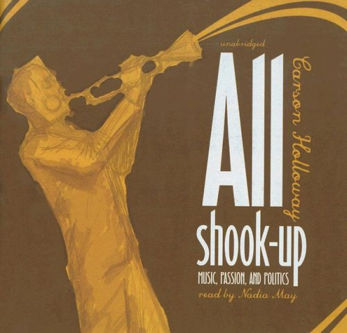 All Shook Up: Music, Passion, and Politics (Library Edition) by Blackstone Audio Inc.
